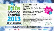 Flyer for Fife Science Festival 2013 activities at The Earthship Fife Visitor Centre.